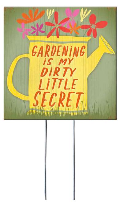 Gardening Is My Dirty Little Secret - Square Outdoor Standing Lawn Sign 8x8