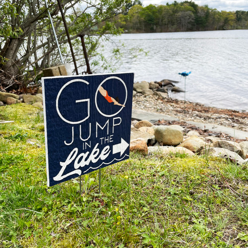 Go Jump In The Lake - Square Outdoor Standing Lawn Sign 8x8