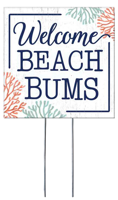 Welcome Beach Bums - Square Outdoor Standing Lawn Sign 8x8