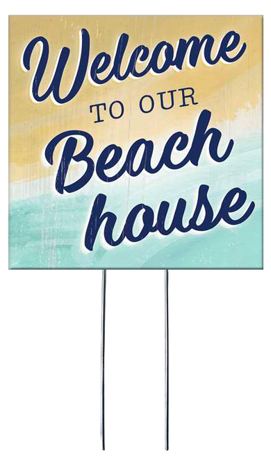 Welcome To Our Beach House - Square Outdoor Standing Lawn Sign 8x8