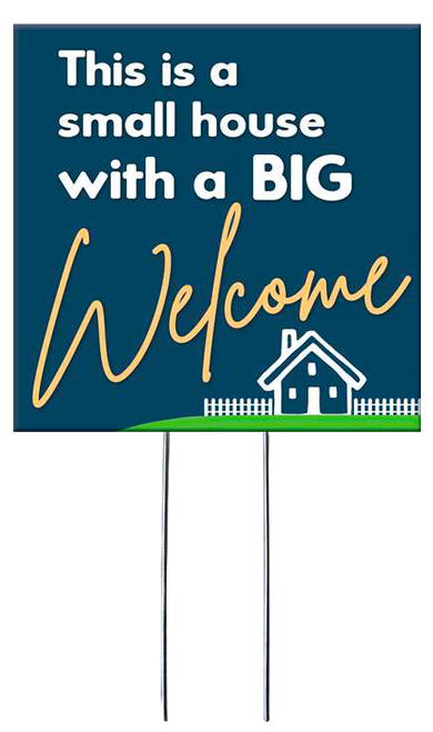 This Is A Small House With A Big Welcome - Square Outdoor Standing Lawn Sign 8x8
