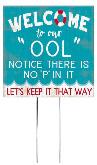 """Welcome To Our """"OOL"""" Notice there is no """"P"""" in it - Let's keep it that way - Square Outdoor Standing Lawn Sign 8x8"""