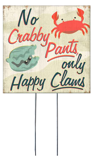 No Crabby Pants Only Happy Clams - Square Outdoor Standing Lawn Sign 8x8