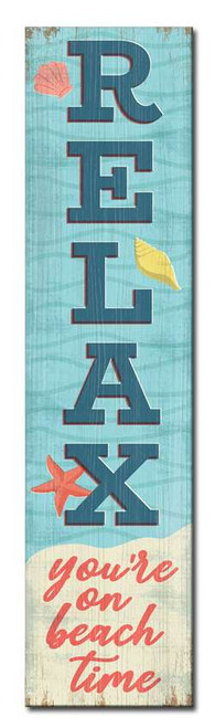 Relax You're On Beach Time - Outdoor Standing Lawn Sign 6x24