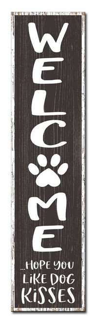Welcome Hope You Like Dog Kisses - Outdoor Standing Lawn Sign 6x24