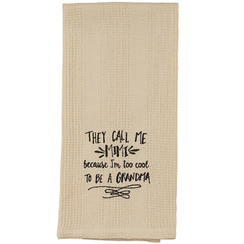 They Call Me Mimi Because I'm Too Cool To Be A Grandma - Embroidered Waffle Weave Dish Towel