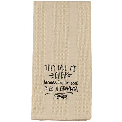 They Call Me Gigi Because I'm Too Cool To Be A Grandma - Embroidered Waffle Weave Dish Towel