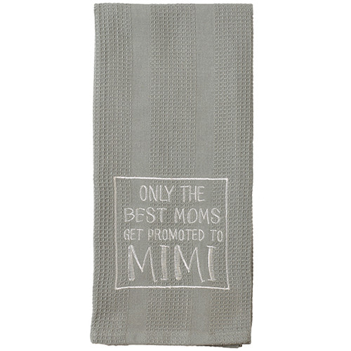 Only The Best Moms Get Promoted To Mimi - Gray Embroidered Waffle Weave Dish Towel