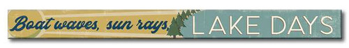 Boat Waves, Sun Rays, Lake Days - Skinny Wood Sign - 16in.