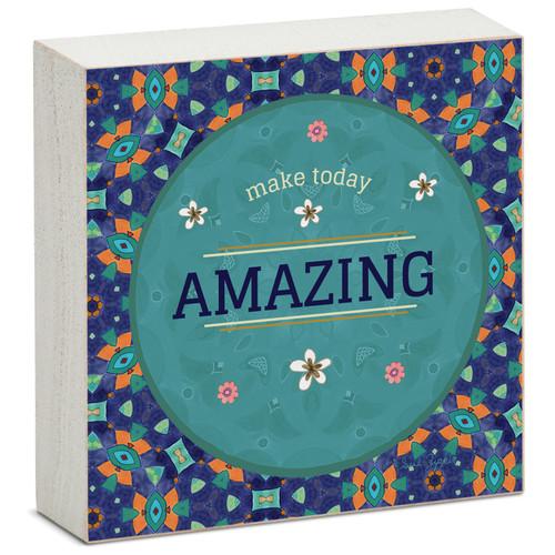 Make Today Amazing - Mini Square Block Sign