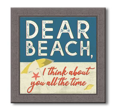 Dear Beach, I Think About You All The Time - Square Wood Framed Sign