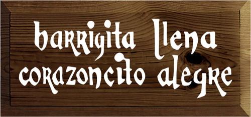7x15 Walnut Stain board with White text  barrigita llena, corazoncito alegre