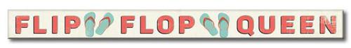 Flip Flop Queen - Skinny Wood Sign - 16in.
