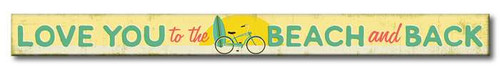 Love You To The Beach And Back - Skinny Wood Sign - 16in.