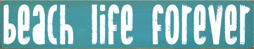 7x36 Turquoise board with White text  Beach Life Forever
