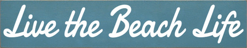 7x36 Williamsburg Blue board with White text  Live The Beach Life