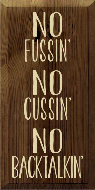 9x18 Walnut Stain board with Cream text  NO FUSSIN' NO CUSSIN' NO BACKTALKIN'