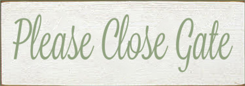 3.5x10 white board with sage text  Please Close Gate