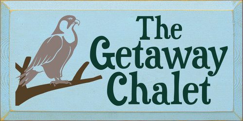 9x18 Baby Blue board with Dark Green, Anchor Gray, and Brown text  The Getaway Chalet