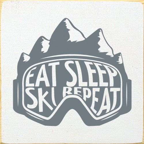 Eat Sleep Ski Repeat - Wood Sign 7x7