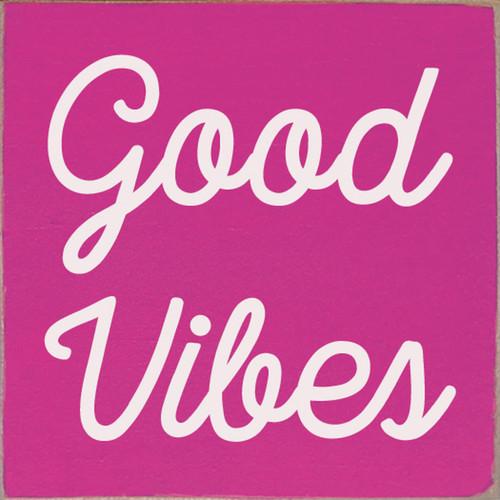 Good Vibes - Wood Sign 7x7