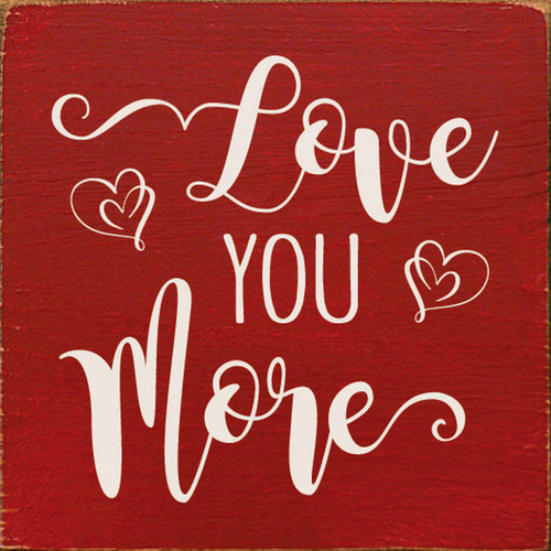 Love You More with Hearts - Wood Sign 7x7