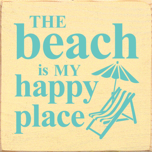 The Beach Is My Happy Place with Beach Chair and Umbrella - Wood Sign 7x7