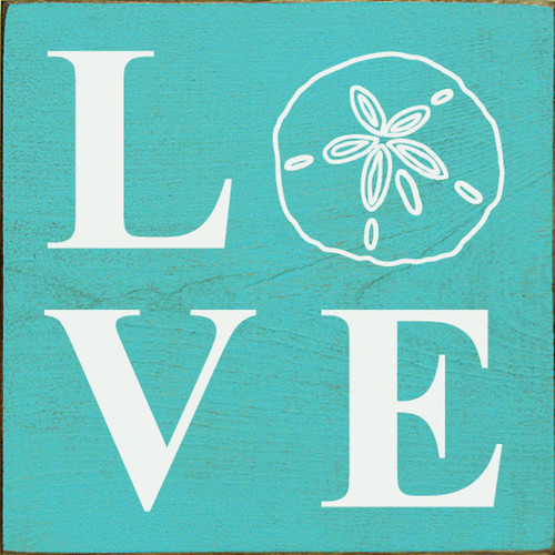 LOVE with Sand Dollar - Wood Sign 7x7
