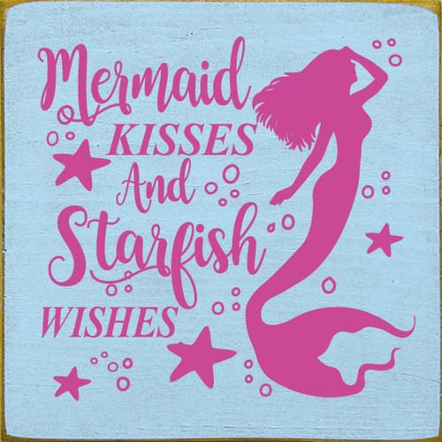 Mermaid Kisses And Starfish Wishes - Wood Sign 7x7
