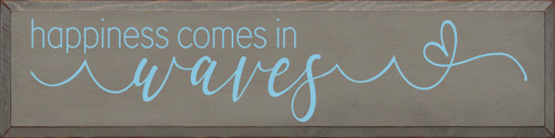 Gray Happiness Comes In Waves - Large Wood Sign 9x36