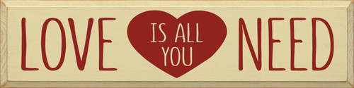 Love Is All You Need - Large Wood Sign 9x36