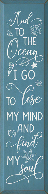 And To The Ocean I Go To Lose My Mind And Find My Soul - Large Wood Sign 9x36