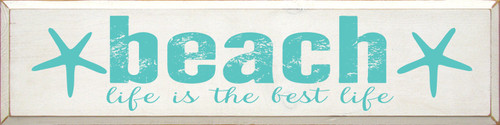 Beach Life Is The Best Life - Large Wood Sign 9x36
