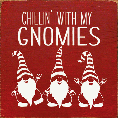 Chillin' With My Gnomies Wood Sign 7x7
