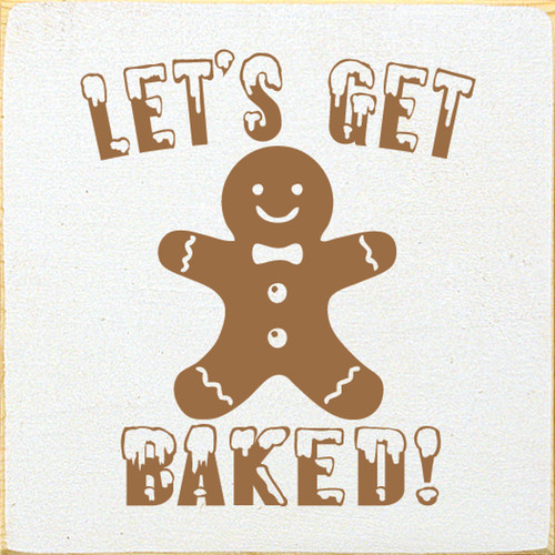 Let's Get Baked! with Gingerbread Man Wood Sign 7x7
