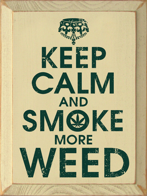 Keep Calm and Smoke More Weed - Wooden Sign