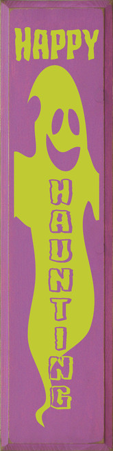 Happy Haunting with Ghost - Large Vertical Wood Sign 9x36