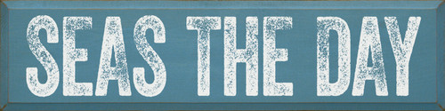 Seas The Day - Large Wood Sign 9x36