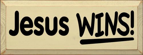 7x18 Cream board with Black text  Jesus Wins!