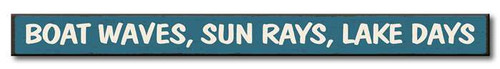 Boat Waves, Sun Rays, Lake Days - Skinny Wood Sign 16in.