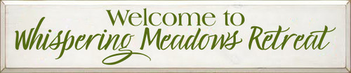 CUSTOM Wood Sign Welcome To Whispering Meadows Retreat 10x48