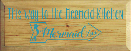7x18 Butternut Stain board with Turquoise text  This way to the Mermaid Kitchen
