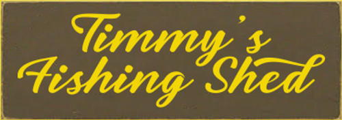 3.5x10 Brown board with Sunflower text  Timmy's Fishing Shed