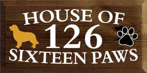 9x18 Walnut Stain board with White text HOUSE OF SIXTEEN PAWS 126