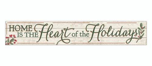 Outdoor Sign - Home Is The Heart Of The Holidays - 8x47 Horizontal