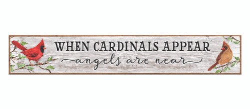 Outdoor Sign - When Cardinals Appear Angels Are Near - 8x47 Horizontal