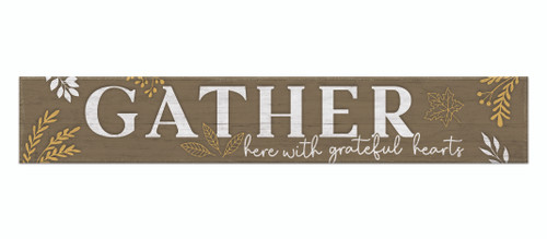 Outdoor Sign - Gather Here With Grateful Hearts - 8x47 Horizontal