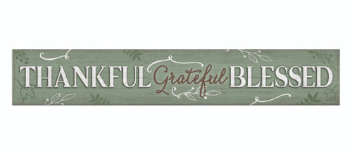 Outdoor Sign - Thankful Grateful Blessed - 8x47 Horizontal