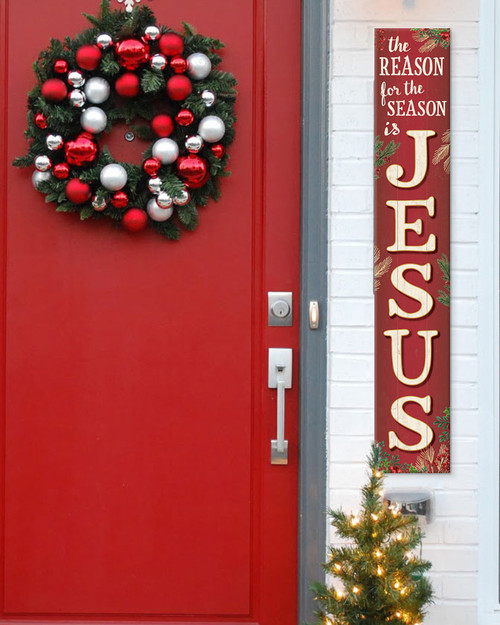 Outdoor Sign - The Reason For The Season Is Jesus - Vertical Porch Sign 8x47