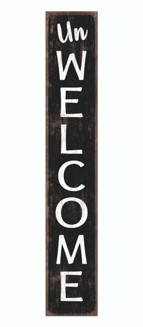 Outdoor Sign - Un-Welcome - Black and White - Vertical Porch Sign 8x47